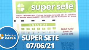 Resultado da Super Sete - Concurso nº 101 - 07/06/2021
