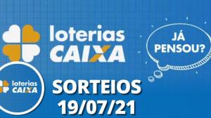 Loterias CAIXA: Lotofácil, Quina 19/07/2021
