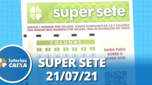 Resultado da Super Sete - Concurso nº 120 - 21/07/2021