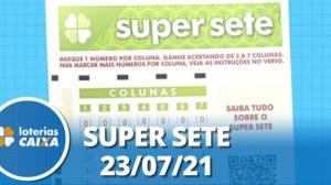 Resultado da Super Sete - Concurso nº 121 - 23/07/2021
