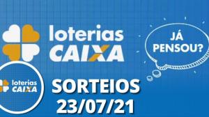 Loterias Caixa: Quina, Lotofácil, Lotomania 23/07/2021