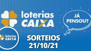 Loterias CAIXA: Mega Sena, Quina, Dupla Sena e mais 21/10/2021