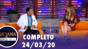 Luciana by Night com Agnaldo Timóteo 24/03/2020 | Completo
