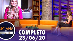 Luciana By Night (23/06/2020) - Completo