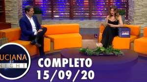Luciana By Night: Luís Ernesto Lacombe (15/09/20) | Completo