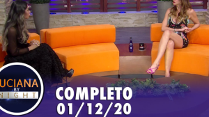 Luciana By Night: Mayra Cardi (01/12/20) | Completo