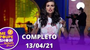 Me Poupe Show (13/04/21) | Completo