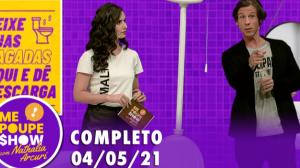 Me Poupe Show (04/05/21) | Completo