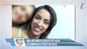 Mulher mata a vizinha por causa de emprego e post no Facebook