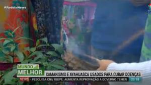 Mundo Melhor: Xamanismo e Ayahuasca são usados para a cura