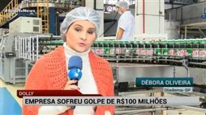 Empresa Dolly sofre golpe de R$ 100 milhões