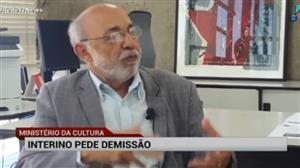 Ministro interino da Cultura pede demissão