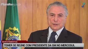 Temer se reúne em SP com presidente da GM no Mercosul