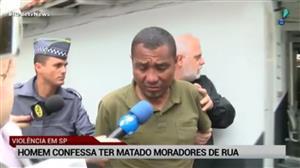 Homem confessa ter matado moradores de rua