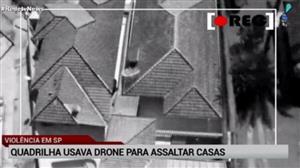 Polícia prende quadrilha que usava drones para assaltar casas em SP
