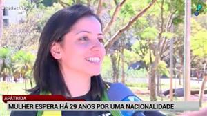 Mulher espera há 29 anos por uma nacionalidade