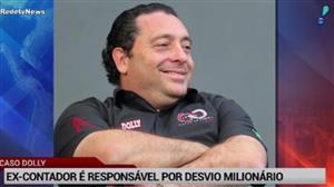 Ex-contador da Dolly é responsável por desvio milionário