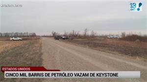Cinco mil barris de petróleo vazam em Keystone, nos EUA