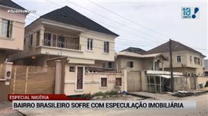 Bairro brasileiro na Nigéria sofre com especulação imobiliária