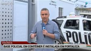 Contra violência, polícia instala base em contêiner no CE