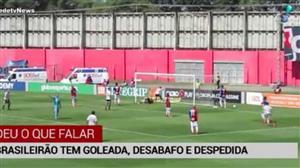 Brasileirão tem rodada de goleada, desabafo e despedida
