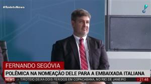 Polêmica envolve a indicação de Fernando Segóvia para a embaixada italiana