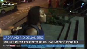 Mulher presa é suspeita de roubar mais de R$ 500 mil