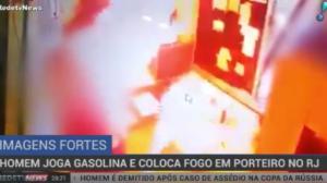 Homem joga gasolina e coloca fogo em porteiro no Rio de Janeiro