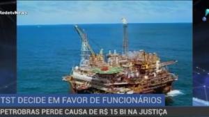 Petrobras perde causa de R$ 15 bilhões na Justiça e promete recorrer