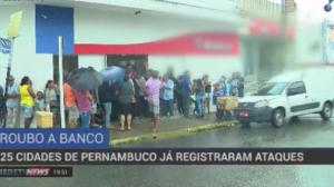 25 cidades de Pernambuco já registraram ataques a bancos neste ano