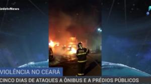 Onda de ataques a ônibus e prédios públicos no Ceará chega ao quinto dia