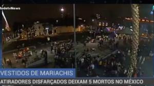 Atiradores disfarçados deixam cinco mortos no México