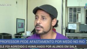 Professor pede demissão após sofrer humilhações por alunos no RJ