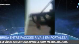 Vídeo mostra briga entre facções de Fortaleza