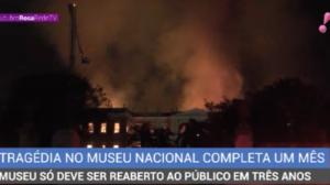 Tragédia no Museu Nacional completa um mês nesta terça-feira (2)