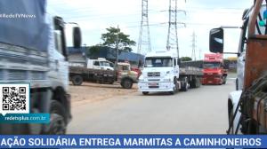 Ação solidária entrega marmitas a caminhoneiros
