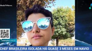 Mãe faz apelo por repatriação de chef brasileira isolada em navio nos EUA