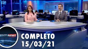 Assista à íntegra do RedeTV News de 15 de março de 2021