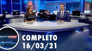 Assista à íntegra do RedeTV News de 16 de março de 2021