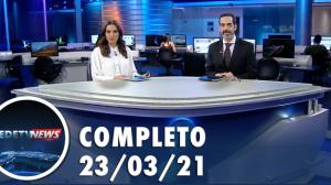 Assista à íntegra do RedeTV News de 23 de março de 2021