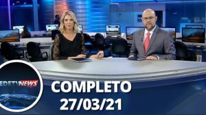 Assista à íntegra do RedeTV News de 27 de março de 2021