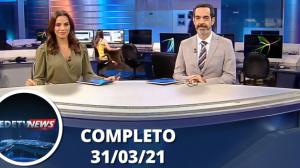 Assista à íntegra do RedeTV News de 31 de março de 2021