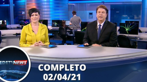 Assista à íntegra do RedeTV News de 2 de abril de 2021