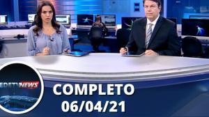 Assista à íntegra do RedeTV News 06 de abril de 2021