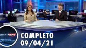 Assista à íntegra do RedeTV News de 09 de abril de 2021
