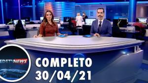 Assista à íntegra do RedeTV News de 30 de abril de 2021