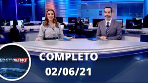 Assista à íntegra do RedeTV News de 02 de junho de 2021