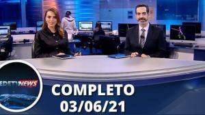 Assista à íntegra do RedeTV News de 03 de junho de 2021