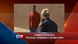 Homem desacata policial e vai preso nos EUA