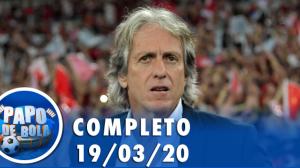 Papo de Bola (19/03/20) | Completo